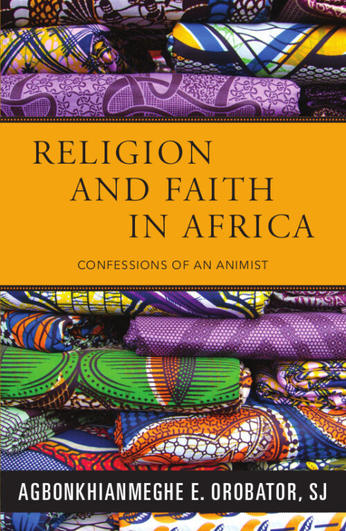 Religion and Faith in Africa: Confessions of an Animist